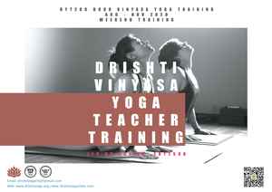 200hrs Drishti Vinyasa Yoga Teacher Training  Weekends Training with Rajeev Aug - Nov 2020